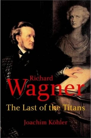 Richard Wagner Last of the Titans