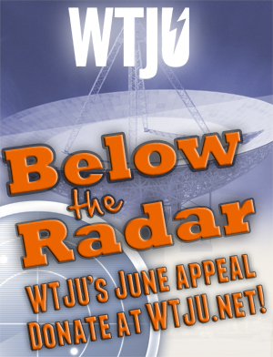 "WTJU's ""Below the Radar"" June appeal"