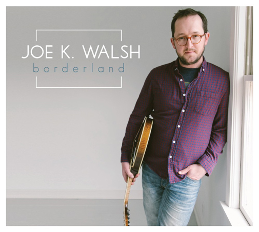 Joe K Walsh Borderlands